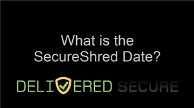 What is the SecureShred Date? Video